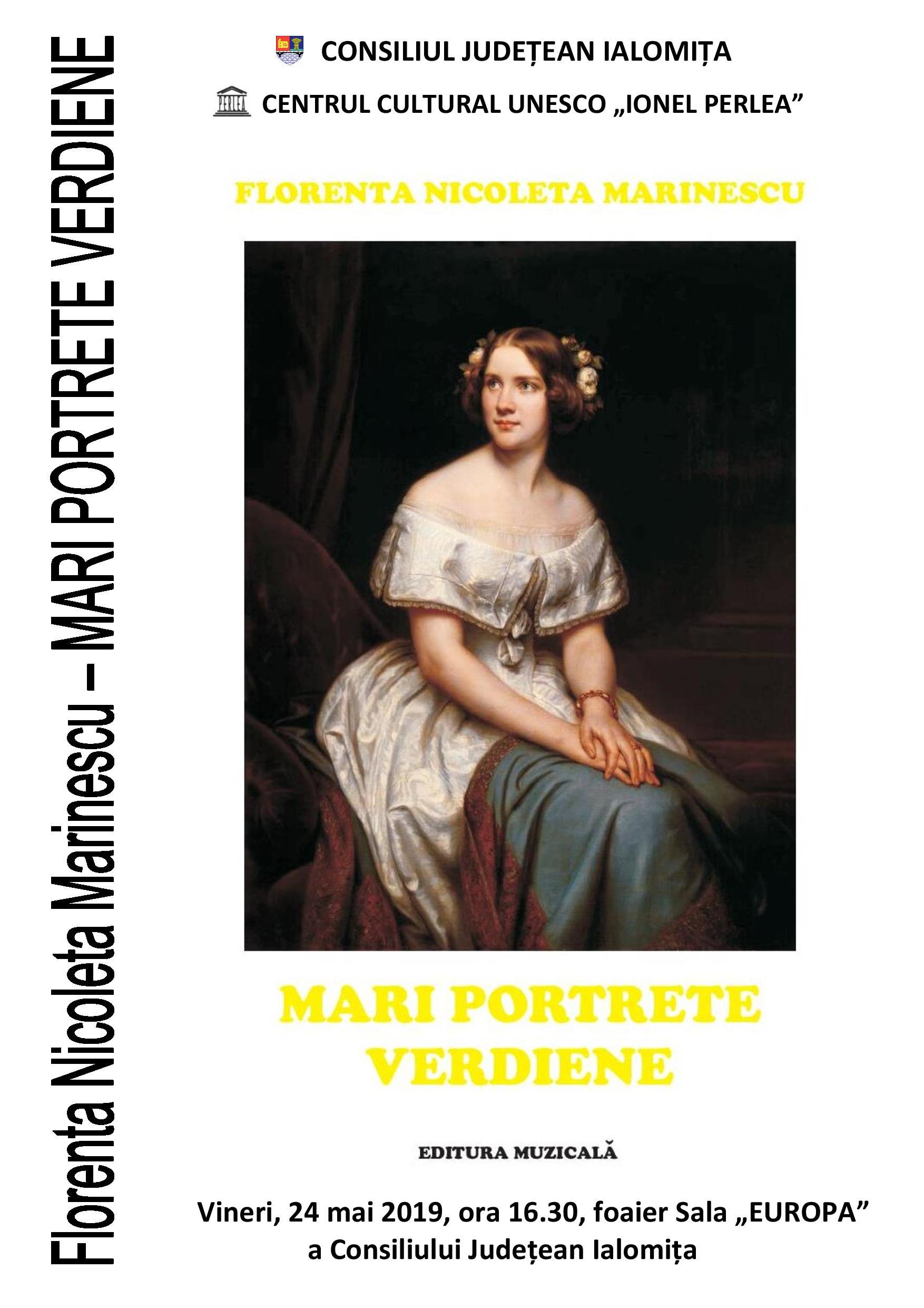 Lansare de carte, Florența Nicoleta Marinescu – MARI PORTRETE VERDIENE, 24 mai 2019, ora 16.30, Sala Europa a Consiliului Județean Ialomița