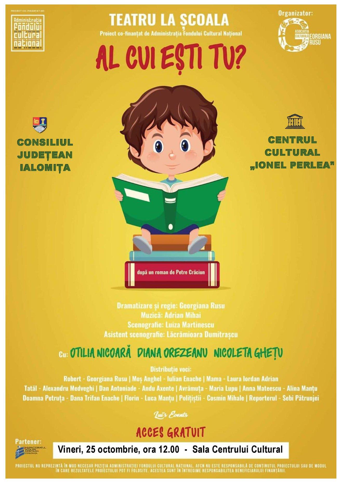 """Teatru la școală – ,,Al cui ești tu?"""", 25 octombrie 2019, ora 12:00,  Sala Centrului Cultural ,,Ionel Perlea"""""""