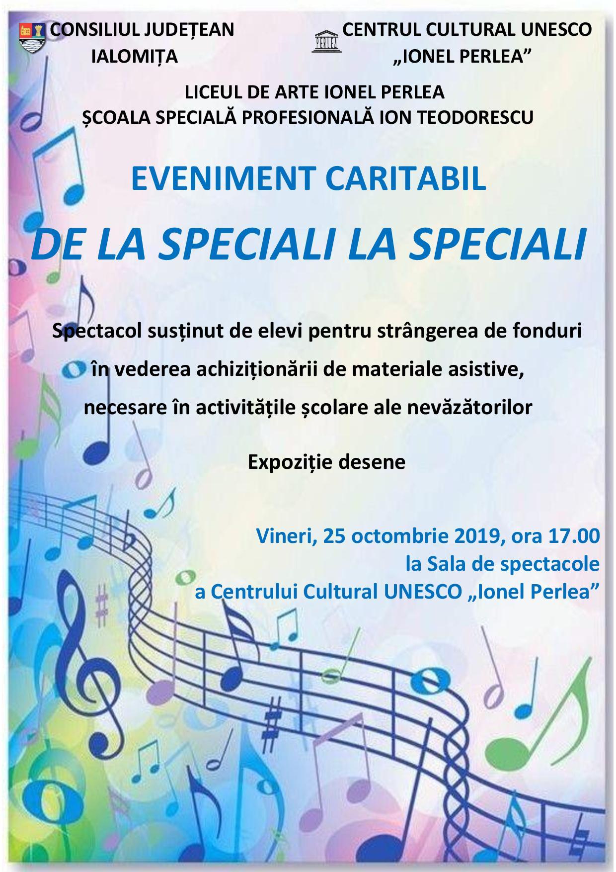 """Eveniment caritabil – DE LA SPECIALI LA SPECIALI, 25 octombrie 2019, ora 17:00, Sala de spectacole a Centrului Cultural UNESCO ,,Ionel Perlea"""""""