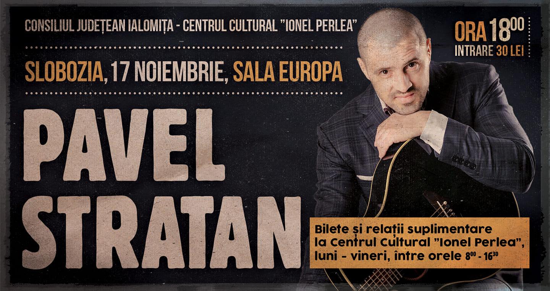 Concert – Pavel Stratan, 17 noiembrie 2019, ora 18:00, Sala Europa a Consiliului Județean Ialomița