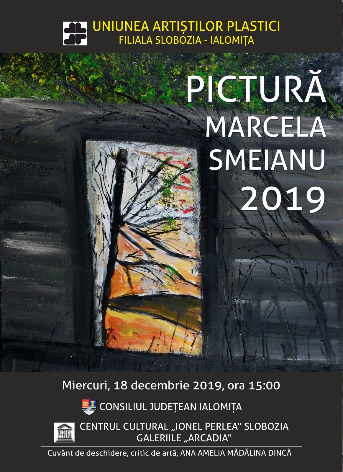 """Marcela Smeianu – expoziție de pictură, 18 decembrie 2019, ora 15:00, Galeriile Arcadia, Centrul Cultural ,,Ionel Perlea"""""""
