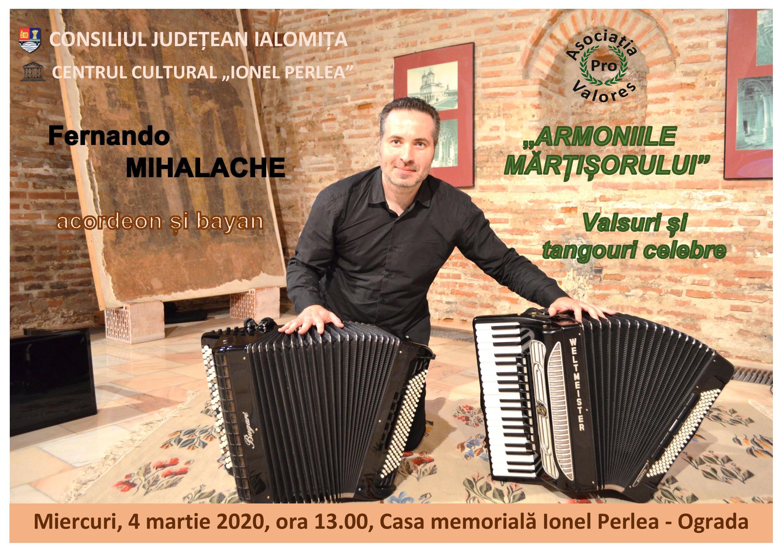 """Spectacol – Fernando Mihalache – ,,ARMONIILE MĂRŢIŞORULUI"""", Valsuri şi tangouri celebre, 4 martie 2020, ora 13:00, Casa memorială Ionel Perlea – Ograda"""