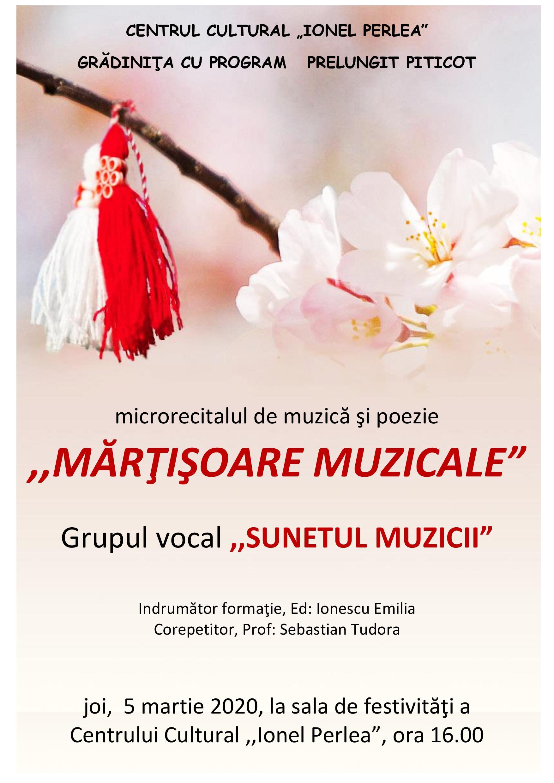 """Microrecital de muzică şi poezie ,, Mărţişoare muzicale"""" – Grupul vocal ,, Sunetul muzicii"""", 5 martie 2020, ora:16:00, sala de festivităţi a Centrului Cultural ,,Ionel Perlea"""""""