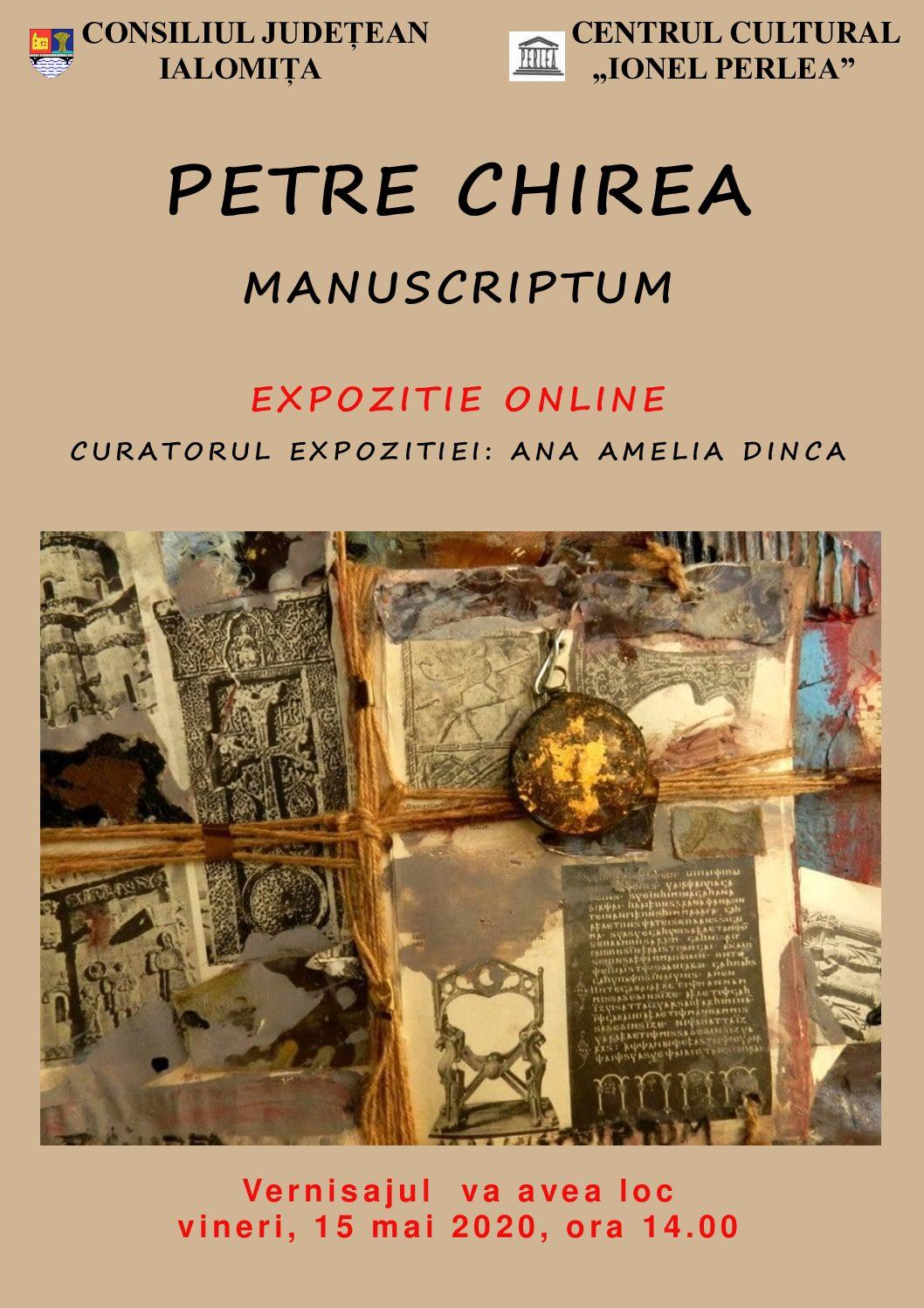 """Expoziție online – Petre Chirea ,,Manuscriptum"""", 15 mai 2020, ora:14.00"""