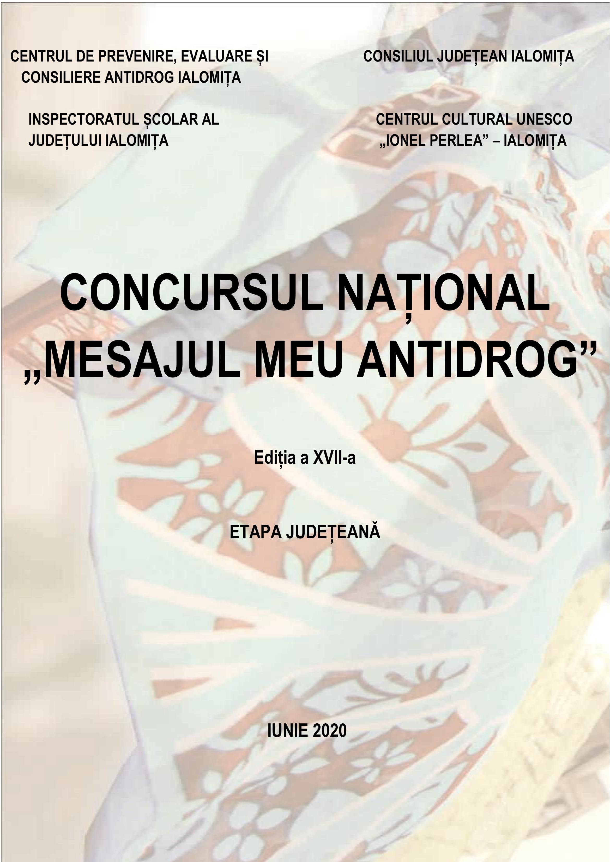 """CONCURSUL NAŢIONAL ,,MESAJUL MEU ANTIDROG"""" ediţia a XVII-a, etapa judeţeană,  IUNIE 2020"""
