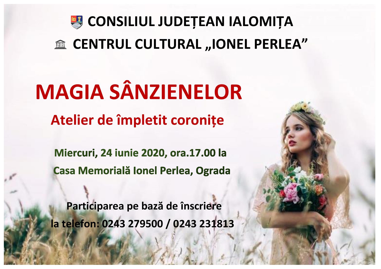 MAGIA SÂNZIENELOR – Atelier de împletit coroniţe, 24 iunie 2020, ora 17:00, Casa Memorială Ionel Perlea, Ograda