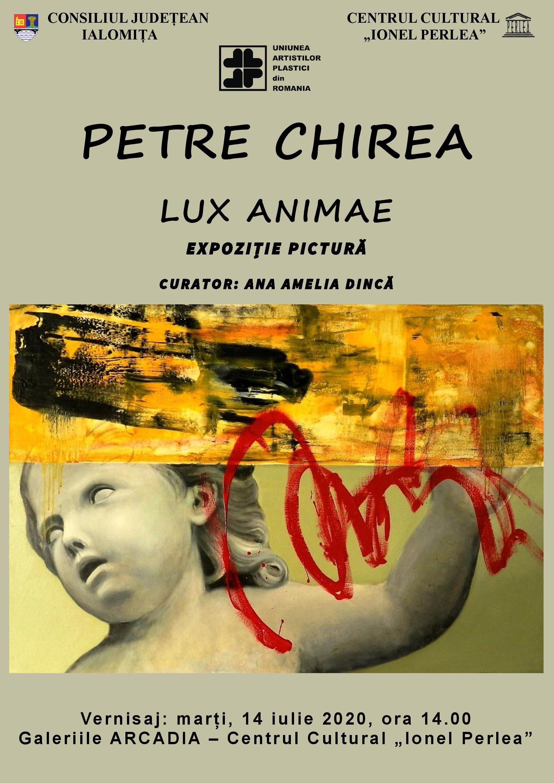 """Expoziţie de pictură, PETRE CHIREA – LUX ANIMAE, 14 iulie 2020, ora 14:00, Galeriile Arcadia, Centrul Cultural ,,Ionel Perlea"""""""