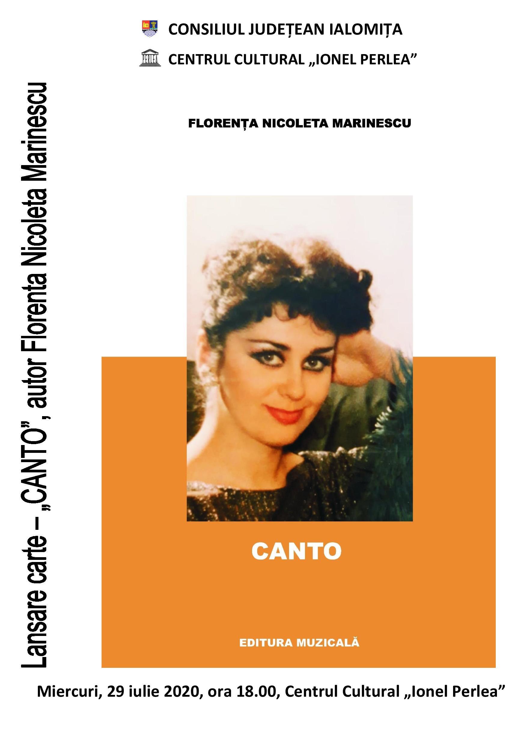 """Lansare de carte – ,,CANTO"""", autor Florenţa Nicoleta Marinescu, 29 iulie 2020, ora 18:00, Centrul Cultural ,,Ionel Perlea"""""""