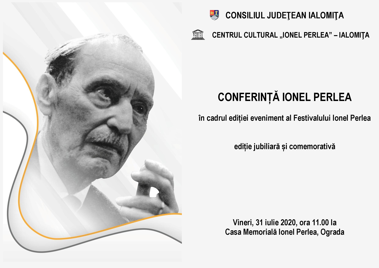 Conferinţă Ionel Perlea, 31 iulie 2020, ora 11:00, Casa Memorială Ionel Perlea, Ograda