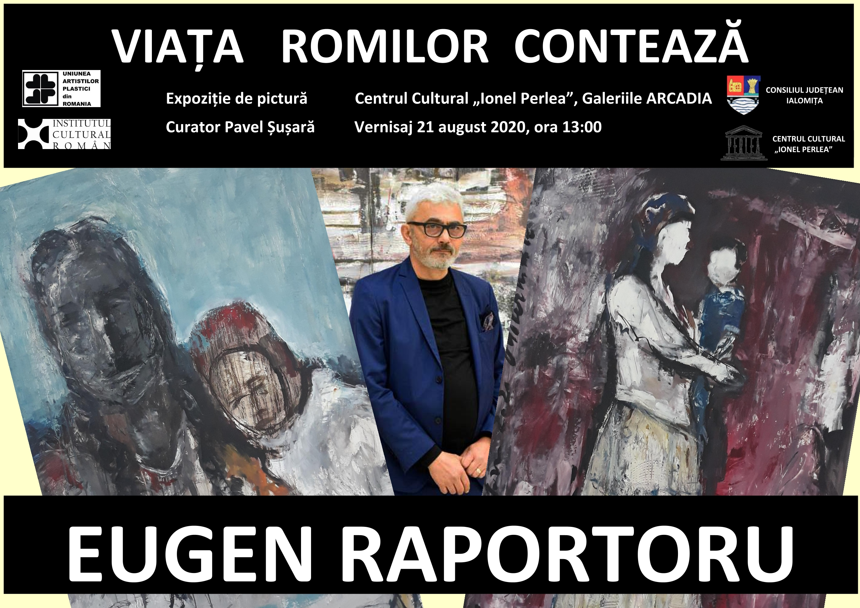 """Eugen Raportoru – Viaţa romilor contează, expoziţie de pictură, 21 august 2020, ora 13:00, Centrul Cultural ,,Ionel Perlea"""", Galeriile ARCADIA"""