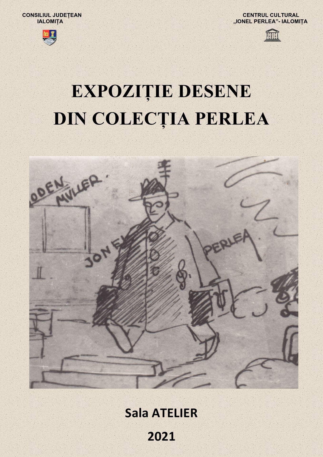"""Expoziţie desene din colecţia Perlea, Sala Atelier, Centrul Cultural ,,Ionel Perlea"""""""
