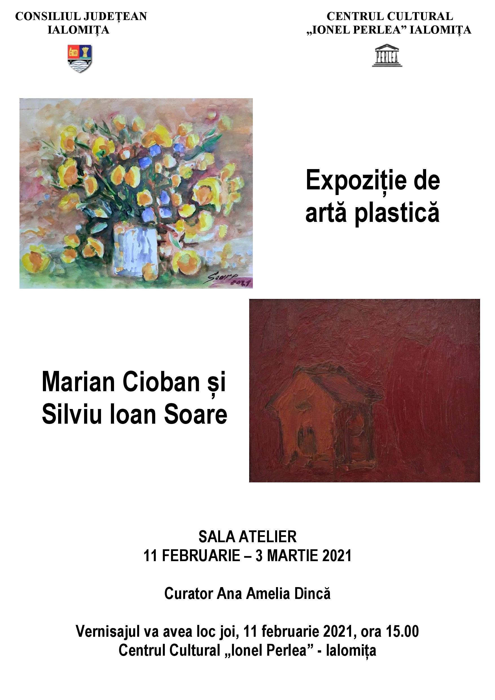 """Expoziție de artă plastică,  Marian Cioban și Silviu Ioan Soare, 11 februarie – 3 martie 2021, Sala Atelier, Centrul Cultural ,,Ionel Perlea"""""""