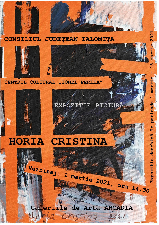 Expoziţie pictură – Horia Cristina, vernisaj 1 martie 2021 ora 14:30, Galeriile de Artă ARCADIA