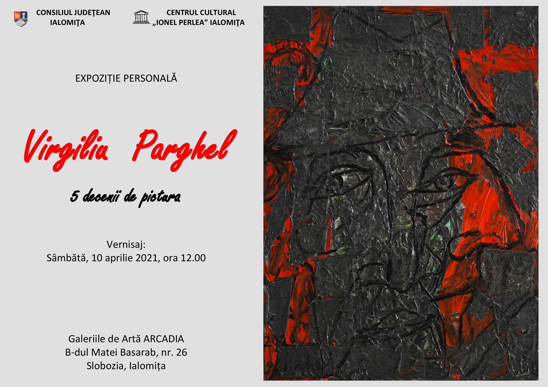 """Virgil Parghel – 5 decenii de pictură, 10 aprilie 2021 ora 12:00, Galeriile de Artă Arcadia, Centrul Cultural ,,Ionel Perlea"""""""