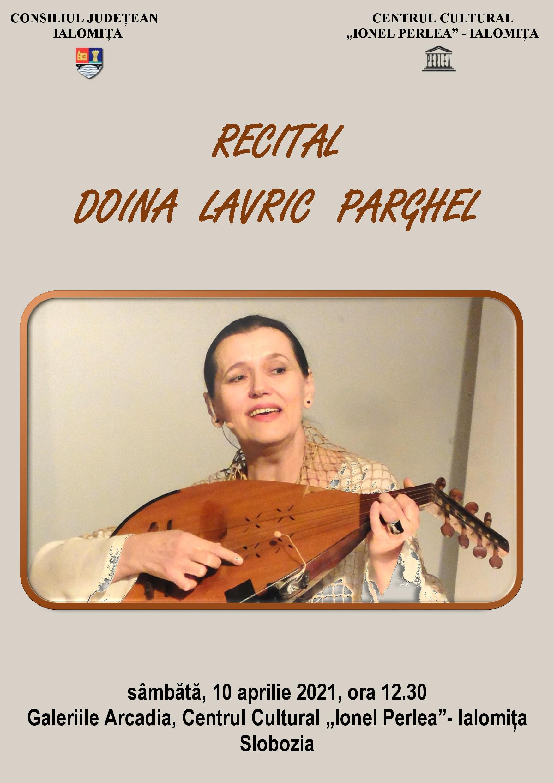 """Recital – Doina Lavric Parghel, 10 aprile 2021 ora 12:30, Galeriile de Artă Arcadia, Centrul Cultural ,,Ionel Perlea"""""""