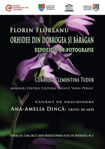 """Expoziţie de fotografie – ,,Orhidee din Dobrogea şi Băragan"""" – Florin Floreanu, 13 mai ora 15:00, Muzeul Dunării de Jos, Călăraşi"""