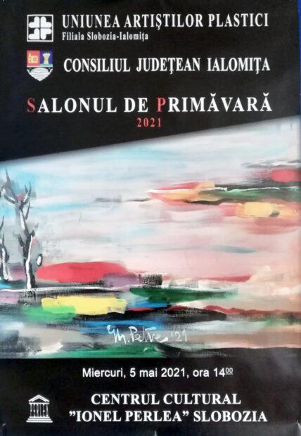"""Salonul de primăvara 202, 5 mai 2021 ora 14:00, Galeriile Arcadia, Centrul Cultural ,,Ionel Perlea"""""""