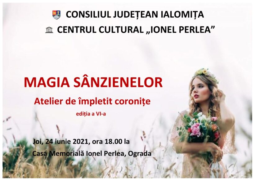 MAGIA SÂNZIENELOR – Atelier de împletit coroniţe, 24 iunie 2021 ora 18:00, Casa Memorială Ionel Perlea, Ograda