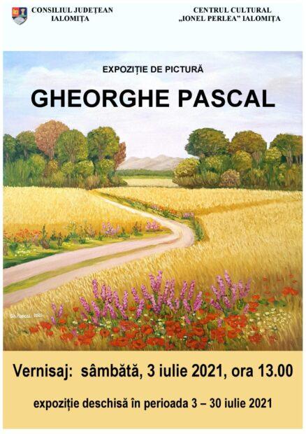 """Gheorghe Pascal – Expoziţie de pictură, 3 iulie 2021 ora 13:00, Centrul Cultural """"Ionel Perlea"""""""