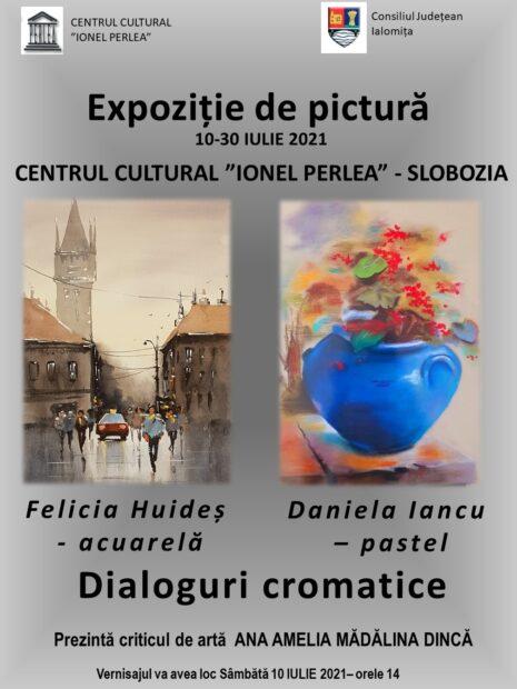 """Expoziţie de pictură – Dialoguri cromatice, Felicia Huideş şi Daniela Iancu, 10 iulie 2021 ora 14:00, Centrul Cultural """"Ionel Perlea"""""""