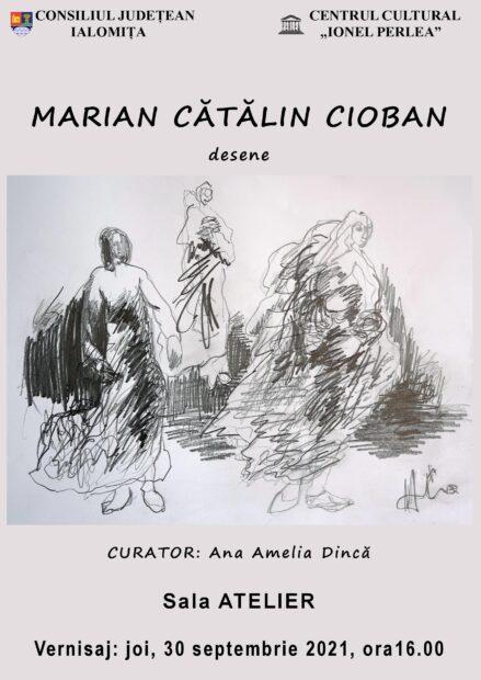 """Expoziţie de desene – Marian Cătălin Cioban, 30 septembrie 2021 ora 16:00, Sala Atelier, Centrul Cultural """"Ionel Perlea"""""""